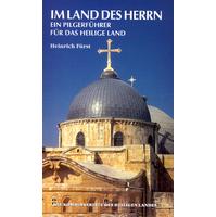 Heinrich Fürst:Im Land des Herrn      Ein Pilgerführer für das Heilige Land                     © 2011 Plöger Medien GmbH                          ISBN: 978-3-89857-252-1