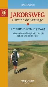 John Brierley Jakobsweg – Camino de Santiago Der weltberühmte Pilgerweg. Information und Inspiration für die äußere und innere Reise 288 Seiten, Klappenbroschur, durchgehend farbig illustriert; 11,6 x 21 cm € 16,00 (D) 16,50 (A) ISBN 978-3-906294-00-1